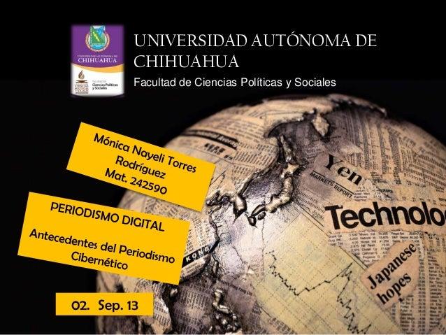UNIVERSIDAD AUTÓNOMA DE CHIHUAHUA Facultad de Ciencias Políticas y Sociales 02. Sep. 13