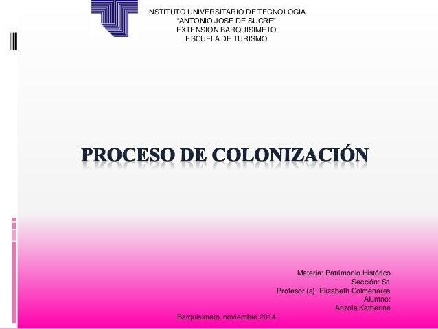 "INSTITUTO UNIVERSITARIO DE TECNOLOGIA  ""ANTONIO JOSE DE SUCRE""  EXTENSION BARQUISIMETO  ESCUELA DE TURISMO  Materia: Patri..."