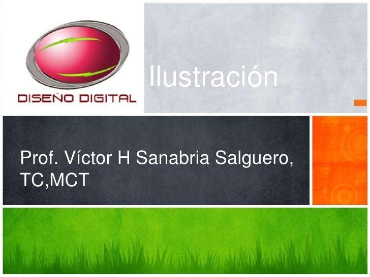 Ilustración  Prof. Víctor H Sanabria Salguero, TC,MCT
