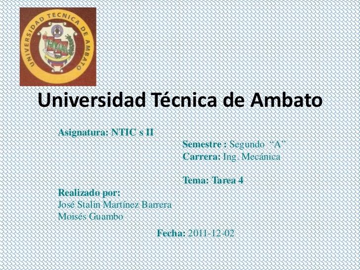 """Universidad Técnica de Ambato  Asignatura: NTIC s II                                 Semestre : Segundo """"A""""               ..."""
