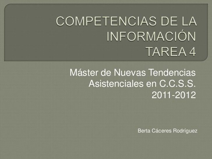 Máster de Nuevas Tendencias    Asistenciales en C.C.S.S.                   2011-2012               Berta Cáceres Rodríguez