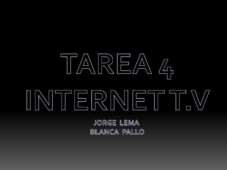 INTERNET T.V     La T.V por internet, la televisión solo era distribuida por   cable, por satélite, o sistemas terrestres,...