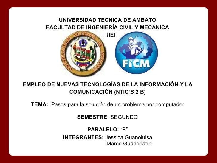 UNIVERSIDAD TÉCNICA DE AMBATO       FACULTAD DE INGENIERÍA CIVIL Y MECÁNICA           CARRERA INGENIERÍA MECÁNICAEMPLEO DE...