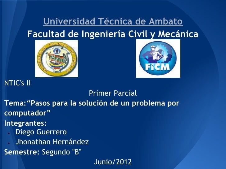 Universidad Técnica de Ambato       Facultad de Ingeniería Civil y MecánicaNTICs II                       Primer ParcialTe...