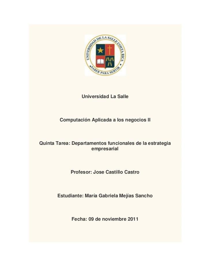 Universidad La Salle        Computación Aplicada a los negocios IIQuinta Tarea: Departamentos funcionales de la estrategia...