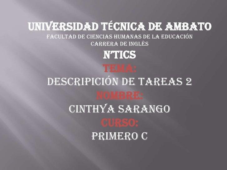 UNIVERSIDAD TÉCNICA DE AMBATO FACULTAD DE CIENCIAS HUMANAS DE LA EDUCACIÓN CARRERA DE INGLÉS N'TICS TEMA: DESCRIPICIÓN DE ...