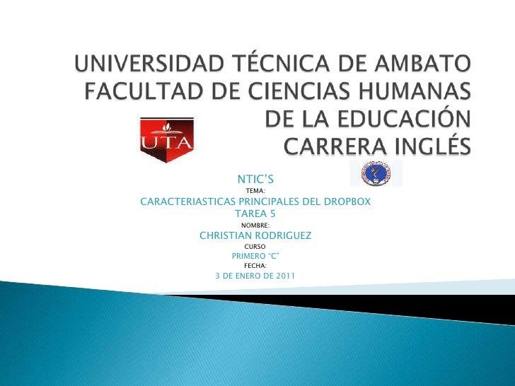 UNIVERSIDAD TÉCNICA DE AMBATOFACULTAD DE CIENCIAS HUMANAS  DE LA EDUCACIÓNCARRERA INGLÉS NTIC'S TEMA: CARACTERIASTICAS PRI...