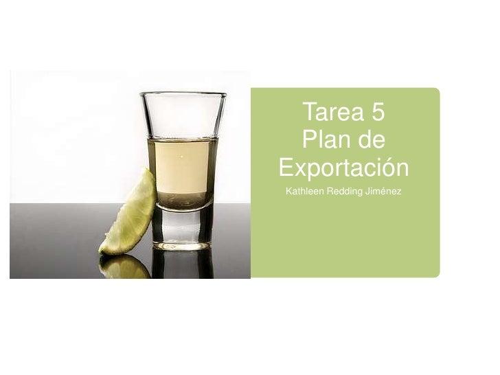 Tarea 5  Plan deExportaciónKathleen Redding Jiménez