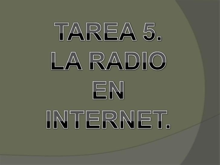 LA RADIO EN INTERNET         Otra de las funciones interesantes que te ofrece la red es        de escuchar radio en tiempo...