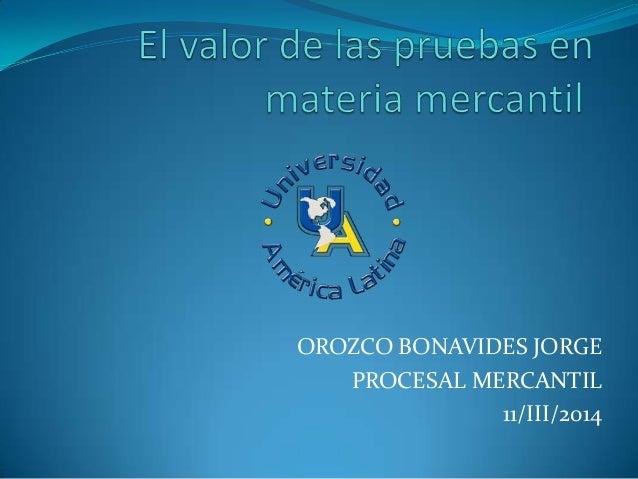 OROZCO BONAVIDES JORGE PROCESAL MERCANTIL 11/III/2014