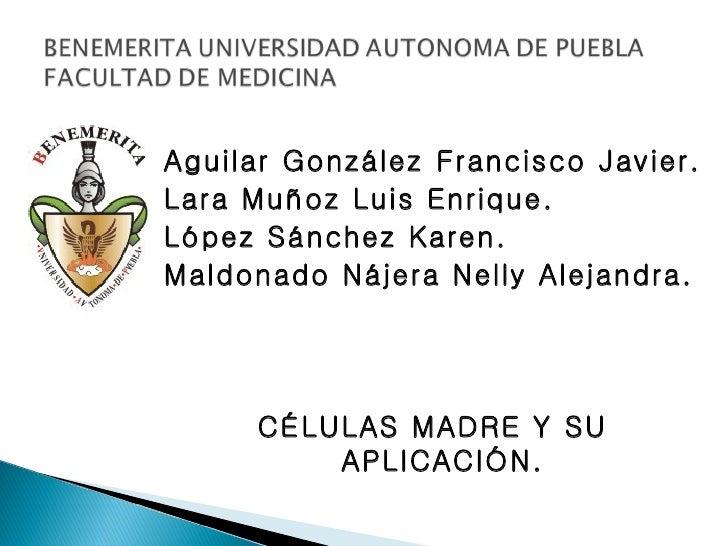 Aguilar González Francisco Javier.Lara Muñoz Luis Enrique.López Sánchez Karen.Maldonado Nájera Nelly Alejandra.     CÉL...