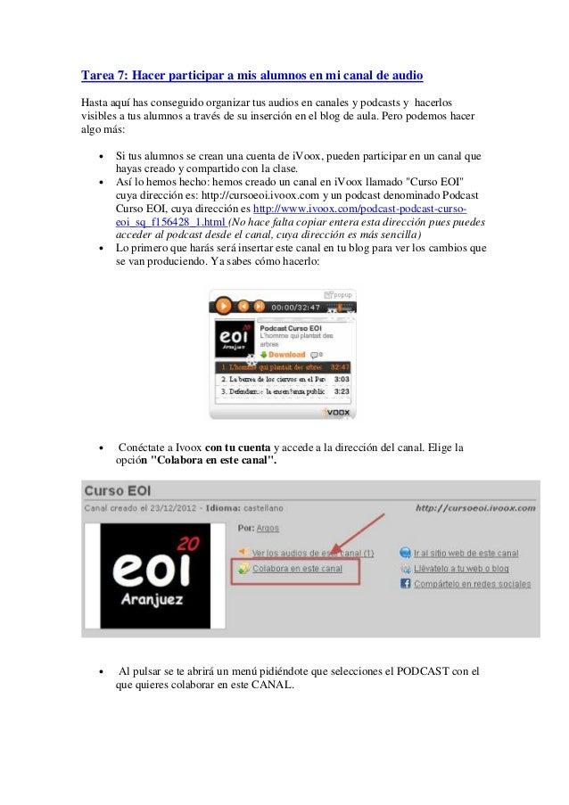 Tarea 7: Hacer participar a mis alumnos en mi canal de audioHasta aquí has conseguido organizar tus audios en canales y po...