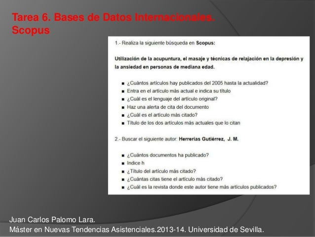Tarea 6. Bases de Datos Internacionales. Scopus  Juan Carlos Palomo Lara. Máster en Nuevas Tendencias Asistenciales.2013-1...