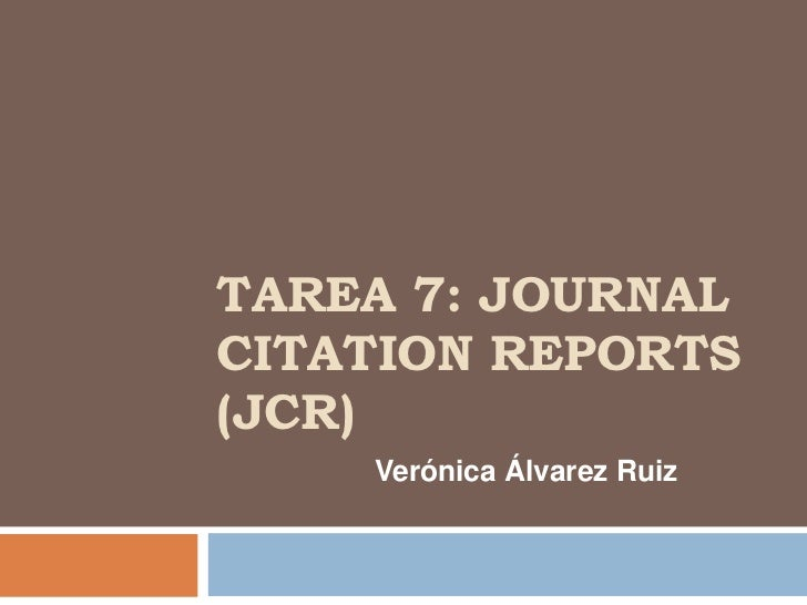 TAREA 7: JOURNALCITATION REPORTS(JCR)    Verónica Álvarez Ruiz