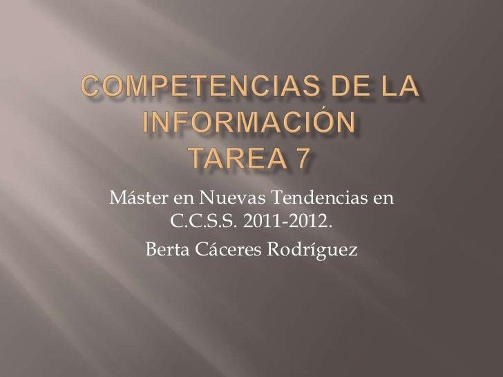 Máster en Nuevas Tendencias en      C.C.S.S. 2011-2012.   Berta Cáceres Rodríguez