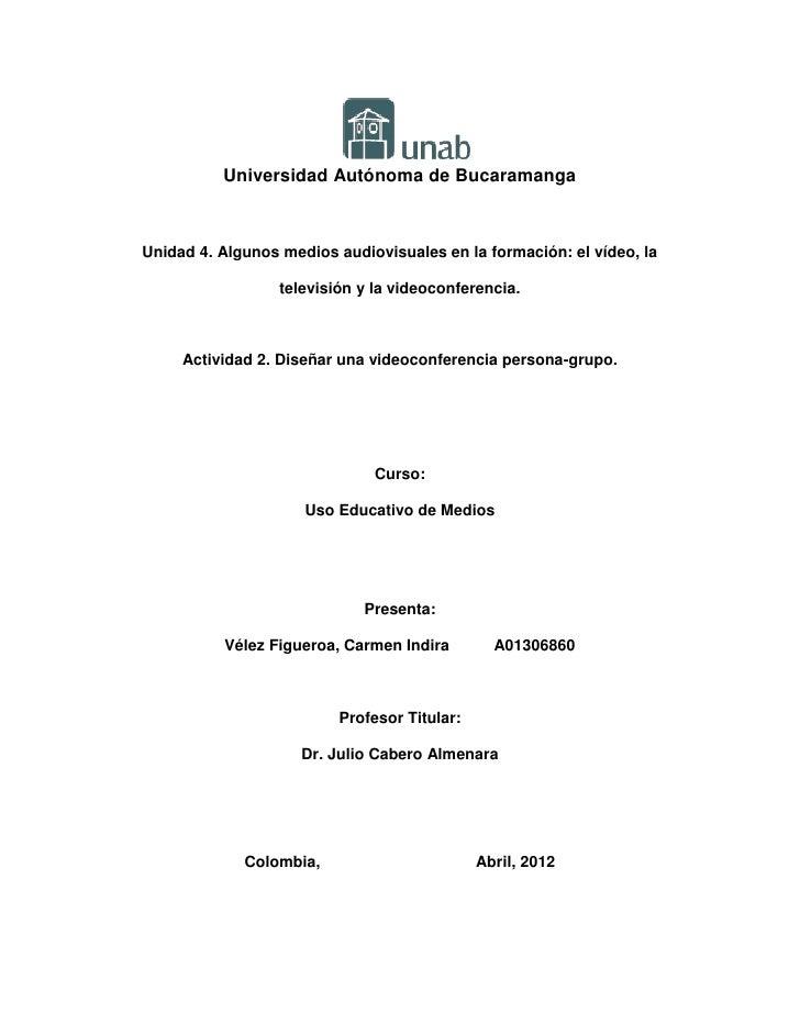 Universidad Autónoma de BucaramangaUnidad 4. Algunos medios audiovisuales en la formación: el vídeo, la                  t...