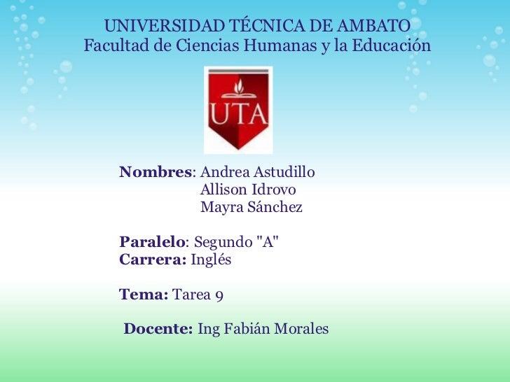 UNIVERSIDAD TÉCNICA DE AMBATO Facultad de Ciencias Humanas y la Educación Nombres : Andrea Astudillo           ...