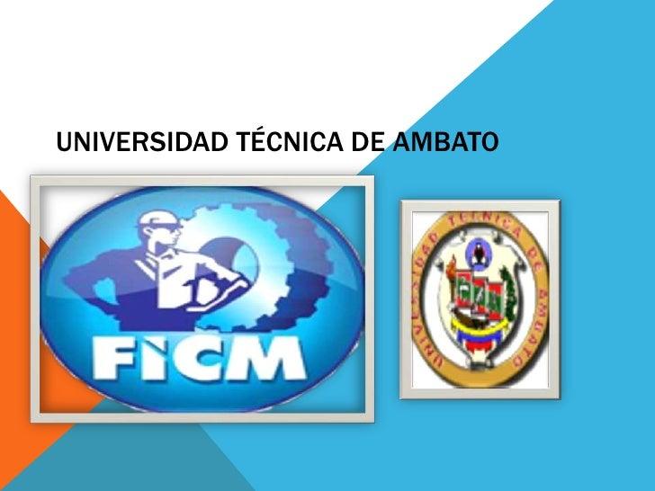 UNIVERSIDAD TÉCNICA DE AMBATO   .