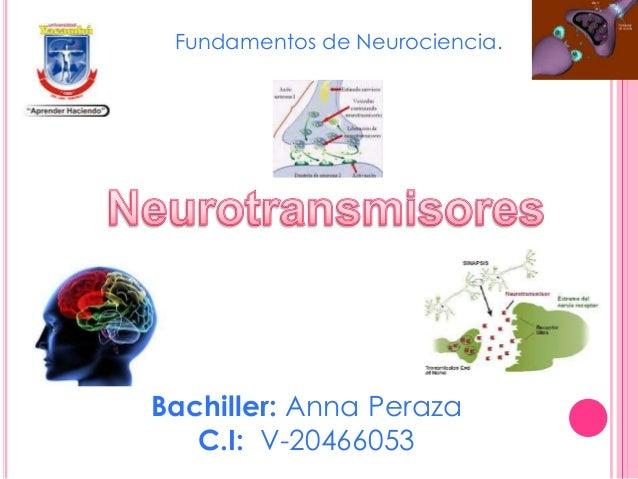 Bachiller: Anna Peraza C.I: V-20466053 Fundamentos de Neurociencia.