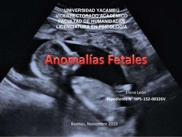 UNIVERSIDAD YACAMBÚ VICERRECTORADO ACADÉMICO FACULTAD DE HUMANIDADES LICENCIATURA EN PSICOLOGÍA Elena León Expediente N° H...