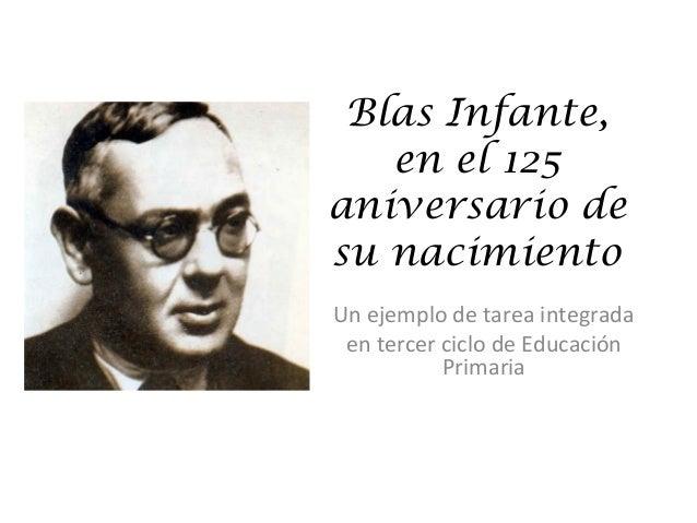 Blas Infante, en el 125 aniversario de su nacimiento Un ejemplo de tarea integrada en tercer ciclo de Educación Primaria