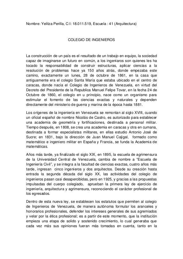 Nombre: Yelitza Perilla, C:I: 18.011.519, Escuela : 41 (Arquitectura) COLEGIO DE INGENIEROS La construcción de un país es ...