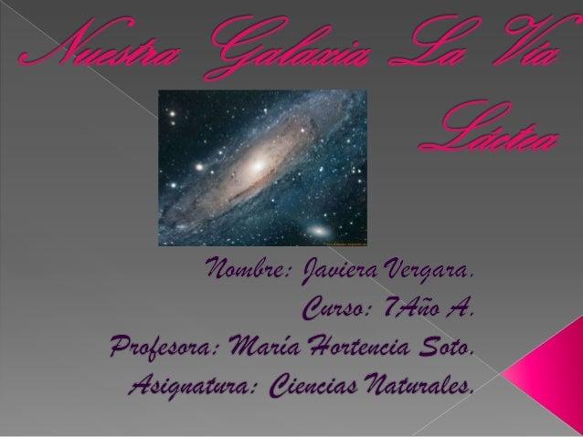 En esta PPT le informaremos de nuestra galaxia y la vía láctea y sus características.