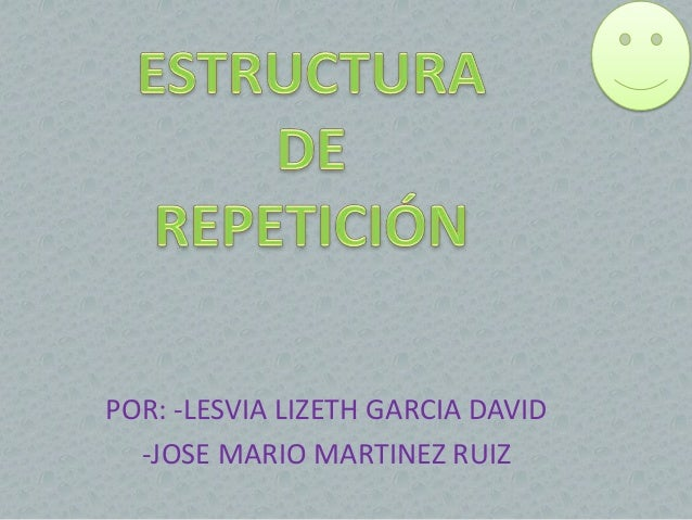 POR: -LESVIA LIZETH GARCIA DAVID -JOSE MARIO MARTINEZ RUIZ