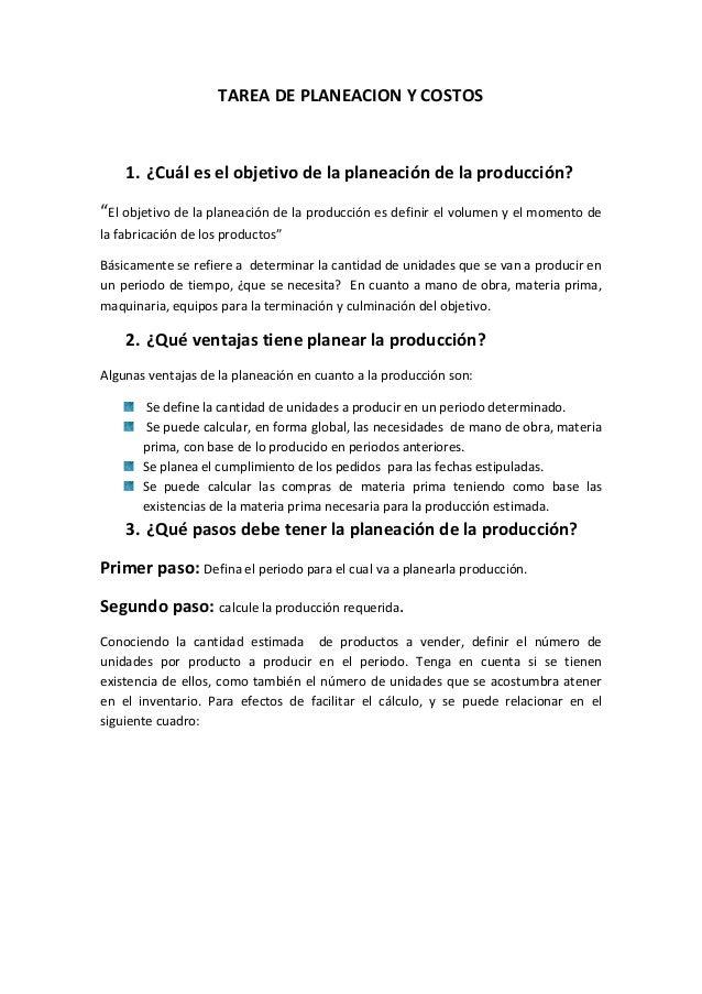 """TAREA DE PLANEACION Y COSTOS 1. ¿Cuál es el objetivo de la planeación de la producción? """"El objetivo de la planeación de l..."""