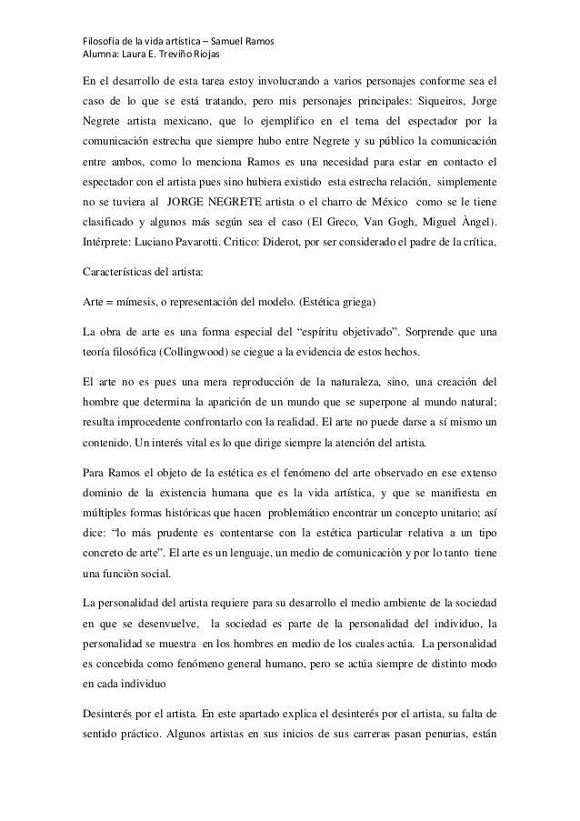 Filosofía de la vida artística – Samuel RamosAlumna: Laura E. Treviño RiojasEn el desarrollo de esta tarea estoy involucra...