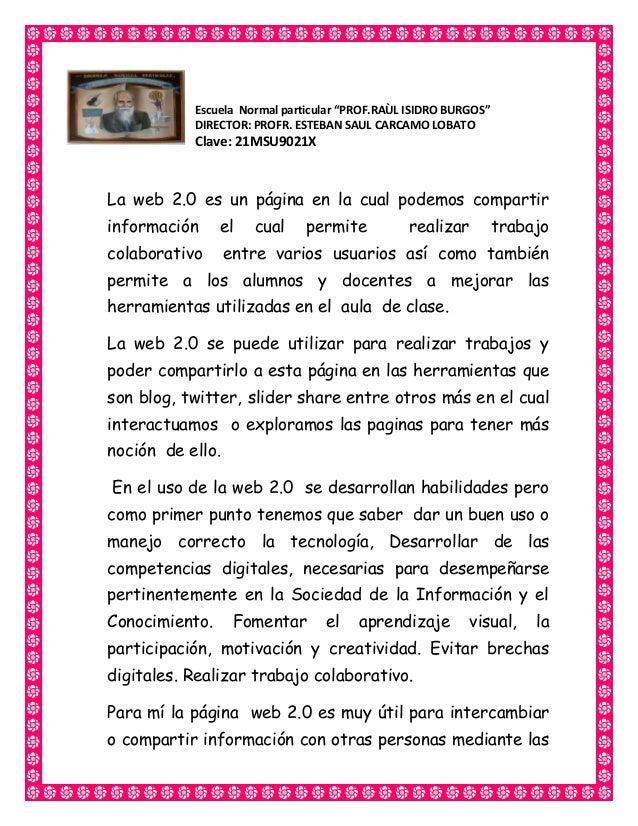 """Escuela Normal particular """"PROF.RAÙL ISIDRO BURGOS"""" DIRECTOR: PROFR. ESTEBAN SAUL CARCAMO LOBATO Clave: 21MSU9021X La web ..."""