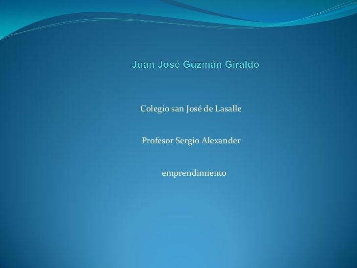Colegio san José de LasalleProfesor Sergio Alexander     emprendimiento