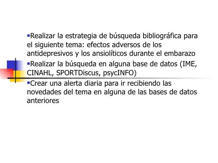 <ul><li>Realizar la estrategia de búsqueda bibliográfica para el siguiente tema: efectos adversos de los antidepresivos y ...