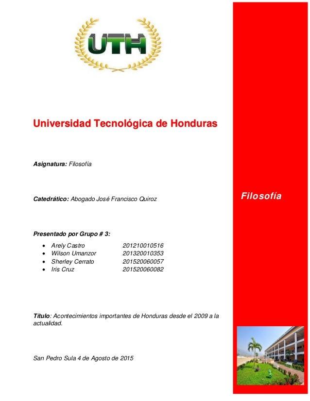 pág. 0 Filosofía Universidad Tecnológica de Honduras Asignatura: Filosofía Catedrático: Abogado José Francisco Quiroz Pres...