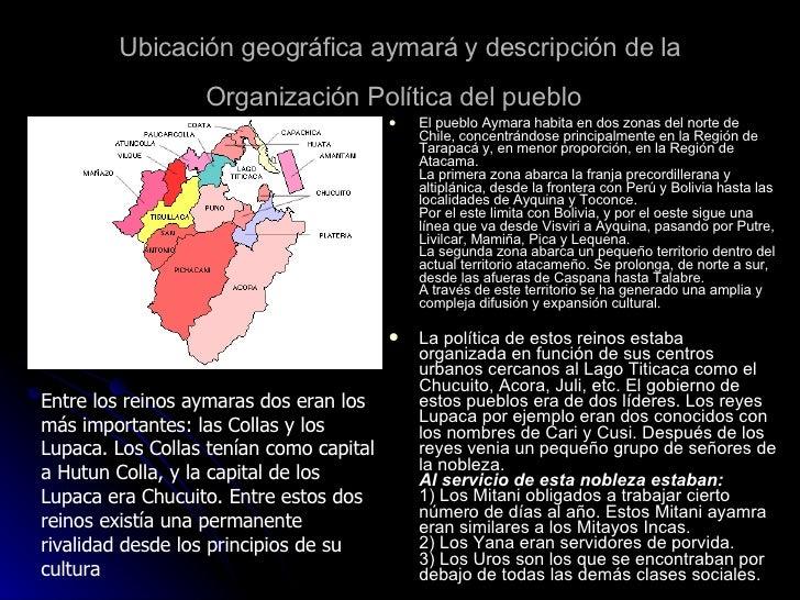 Ubicación geográfica aymará y descripción de la Organización Política del pueblo   <ul><li>El pueblo Aymara habita en dos ...