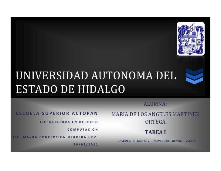 7142587-72044UNIVERSIDAD AUTONOMA DEL ESTADO DE HIDALGOESCUELA SUPERIOR ACTOPANLICENCIATURA EN DERECHOCOMPUTACIONLIC. MAYR...
