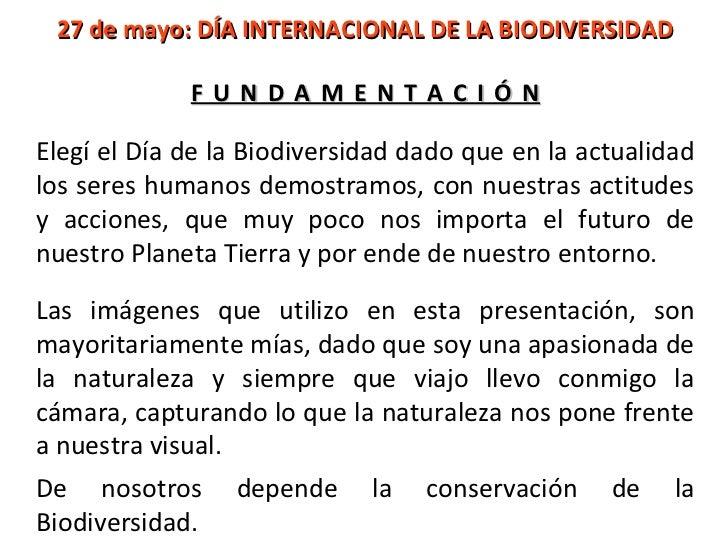 27 de mayo: DÍA INTERNACIONAL DE LA BIODIVERSIDAD             FUNDAMENTACIÓNElegí el Día de la Biodiversidad dado que en l...