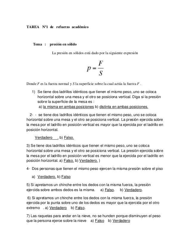 TAREA Nº1 de refuerzo académico     Tema : presión en sólido                 La presión en sólidos está dado por la siguie...