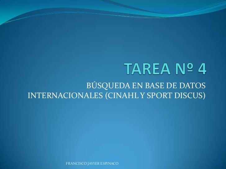 BÚSQUEDA EN BASE DE DATOSINTERNACIONALES (CINAHL Y SPORT DISCUS)        FRANCISCO JAVIER ESPINACO
