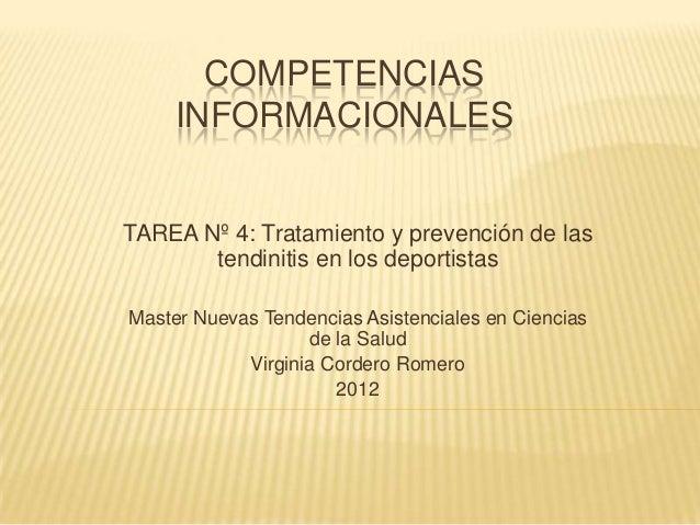 COMPETENCIAS     INFORMACIONALESTAREA Nº 4: Tratamiento y prevención de las       tendinitis en los deportistasMaster Nuev...