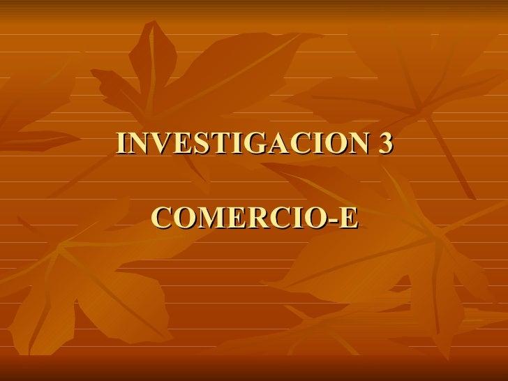 INVESTIGACION 3 COMERCIO-E