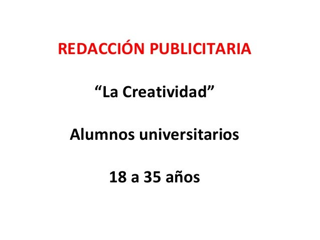 """""""De la creación de la estrategia a la concepción del concepto e idea publicitaria"""" REDACCIÓN PUBLICITARIA """"La Creatividad""""..."""