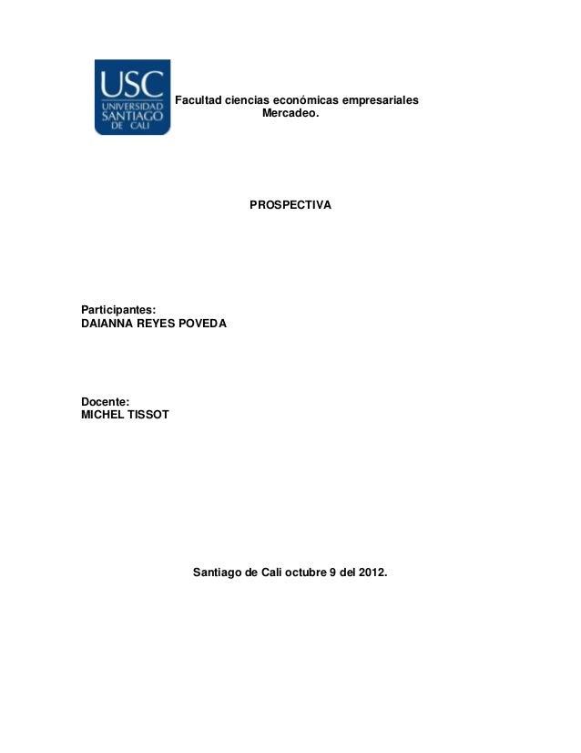 Facultad ciencias económicas empresariales                                Mercadeo.                             PROSPECTIV...