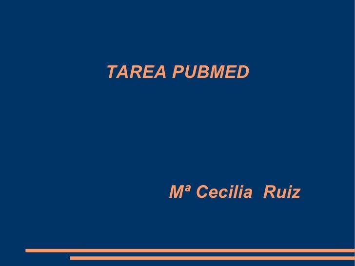 TAREA PUBMED Mª Cecilia  Ruiz