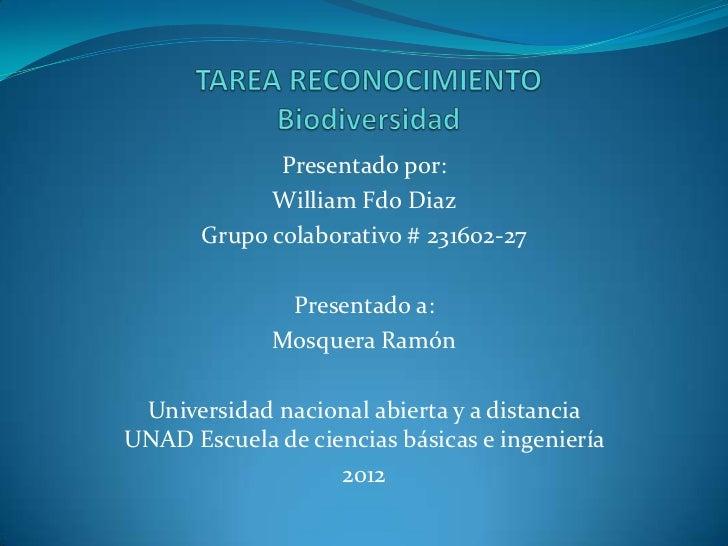 Presentado por:             William Fdo Diaz       Grupo colaborativo # 231602-27              Presentado a:             M...