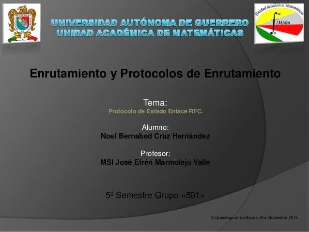 Enrutamiento y Protocolos de Enrutamiento                        Tema:             Protocolo de Estado Enlace RFC.        ...
