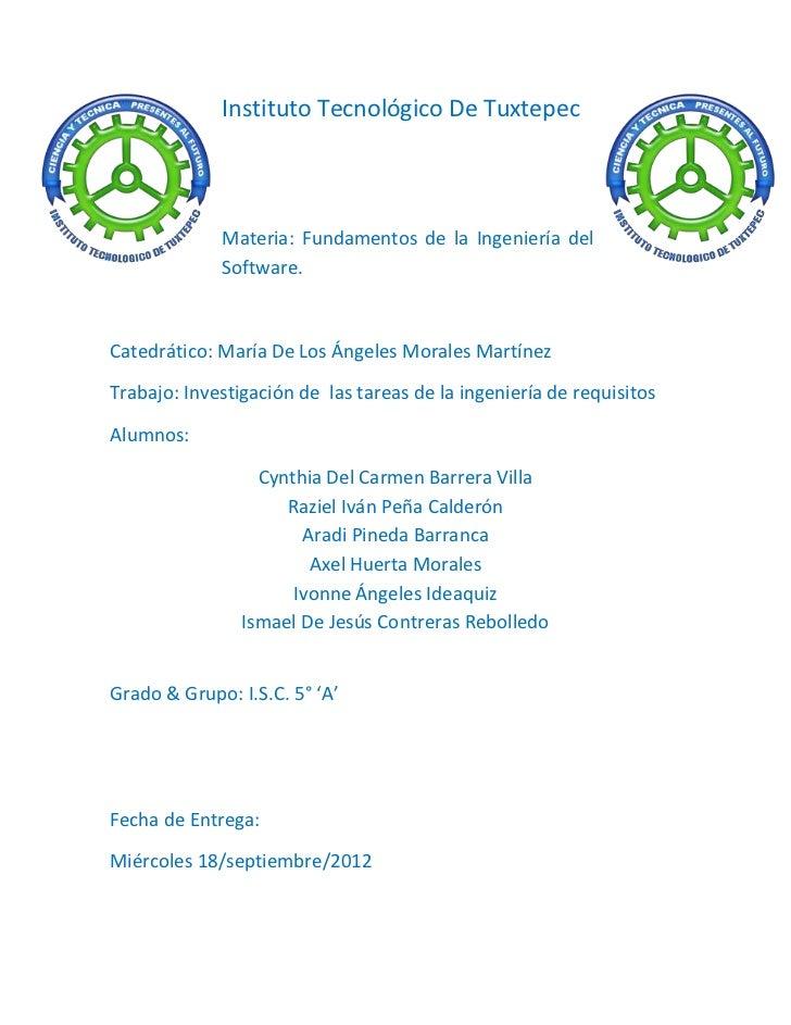 Instituto Tecnológico De Tuxtepec             Materia: Fundamentos de la Ingeniería del             Software.Catedrático: ...