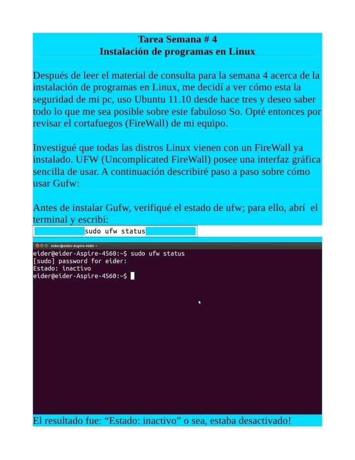 Tarea Semana # 4                Instalación de programas en LinuxDespués de leer el material de consulta para la semana 4 ...