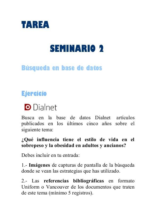 TAREA SEMINARIO 2 Búsqueda en base de datos Ejercicio Busca en la base de datos Dialnet artículos publicados en los último...