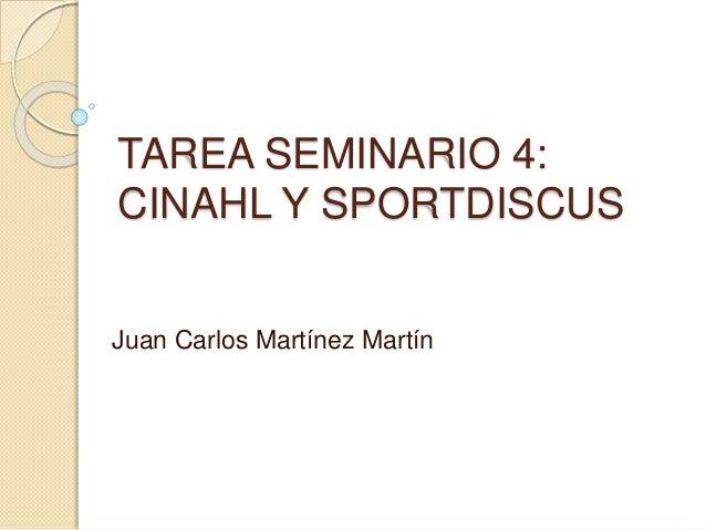 TAREA SEMINARIO 4:  CINAHL Y SPORTDISCUS  Juan Carlos Martínez Martín